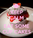 KEEP CALM AND EAT SOME CUP CAKES - Personalised Poster large