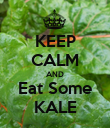 KEEP CALM AND Eat Some KALE - Personalised Poster large