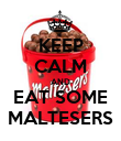 KEEP CALM AND EAT SOME MALTESERS - Personalised Poster large