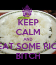 KEEP CALM AND  EAT SOME RICE BITCH - Personalised Poster large