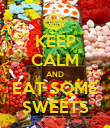 KEEP CALM AND EAT SOME SWEETS - Personalised Poster large