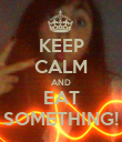 KEEP CALM AND EAT SOMETHING! - Personalised Poster large