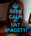 KEEP CALM AND EAT SPAGETTI - Personalised Poster large