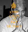 KEEP CALM AND EAT SR. MAN - Personalised Poster large