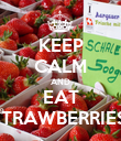 KEEP CALM AND EAT STRAWBERRIES! - Personalised Poster large