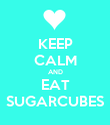 KEEP CALM AND EAT SUGARCUBES - Personalised Poster large