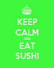 KEEP CALM AND EAT SUSHI - Personalised Poster large
