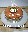 KEEP CALM AND EAT SUSHI CAKE - Personalised Poster large
