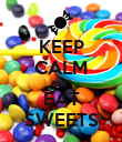 KEEP CALM AND EAT SWEETS - Personalised Poster large