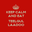 KEEP CALM AND EAT  TEELGUL LAADOO - Personalised Poster large