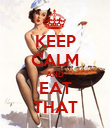 KEEP CALM AND EAT THAT - Personalised Poster large
