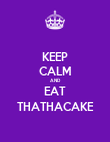 KEEP CALM AND EAT THATHACAKE - Personalised Poster large