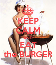 KEEP CALM AND EAT the BURGER - Personalised Poster large