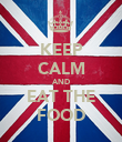 KEEP CALM AND EAT THE FOOD - Personalised Poster large