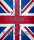 KEEP CALM AND EAT  THE QUEEN - Personalised Poster large