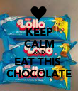 KEEP CALM AND EAT THIS  CHOCOLATE - Personalised Poster large