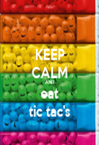 KEEP CALM AND eat tic tac's - Personalised Poster large