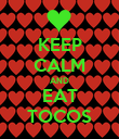 KEEP CALM AND EAT TOCOS - Personalised Poster large
