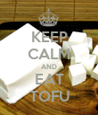 KEEP CALM AND EAT TOFU - Personalised Poster large