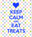 KEEP CALM AND EAT TREATS - Personalised Poster large