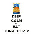 KEEP CALM AND EAT TUNA HELPER - Personalised Poster large