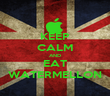 KEEP CALM AND EAT WATERMELLON - Personalised Poster large