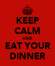 KEEP CALM AND EAT YOUR DINNER - Personalised Poster large