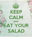 KEEP CALM AND EAT YOUR SALAD - Personalised Poster large