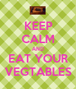 KEEP CALM AND EAT YOUR VEGTABLES - Personalised Poster large