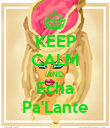 KEEP CALM AND Echa Pa'Lante - Personalised Poster large