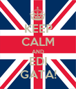 KEEP CALM AND EDI GATA! - Personalised Poster large