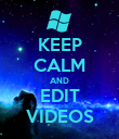 KEEP CALM AND EDIT VIDEOS - Personalised Poster large