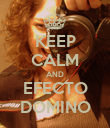 KEEP CALM AND EFECTO DOMINO - Personalised Poster large