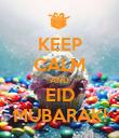 KEEP CALM AND EID MUBARAK! - Personalised Poster large