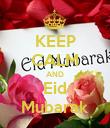 KEEP CALM AND Eid Mubarak - Personalised Poster large