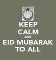 KEEP CALM AND EID MUBARAK TO ALL - Personalised Poster large