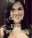 KEEP CALM AND EIKE PEREIRA - Personalised Poster large
