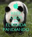 KEEP CALM AND EL PANDA PANDIANDO - Personalised Poster large