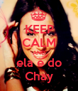 KEEP CALM AND ela e do Chay - Personalised Poster large