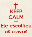 KEEP CALM and  Ele escolheu os cravos - Personalised Poster large