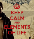 KEEP CALM AND ELEMENTS OF LIFE - Personalised Poster large