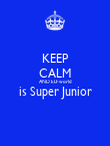 KEEP CALM AND ELF world is Super Junior  - Personalised Poster large