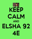 KEEP CALM AND ELSHA 92 4E - Personalised Poster large
