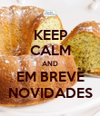 KEEP CALM AND EM BREVE NOVIDADES - Personalised Poster large
