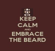 KEEP CALM AND EMBRACE THE BEARD - Personalised Poster large