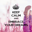 KEEP CALM AND EMBRACE YOUR DREAMS - Personalised Poster large