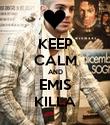 KEEP CALM AND EMIS KILLA - Personalised Poster large