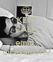 KEEP CALM AND emm.. dicevamo??? - Personalised Poster large