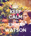 KEEP CALM AND EMMA WATSON - Personalised Poster large