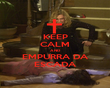 KEEP CALM AND EMPURRA DA ESCADA - Personalised Poster large